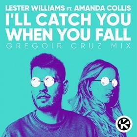 LESTER WILLIAMS FEAT. AMANDA COLLIS - I'LL CATCH YOU WHEN YOU FALL (GREGOIR CRUZ MIX)
